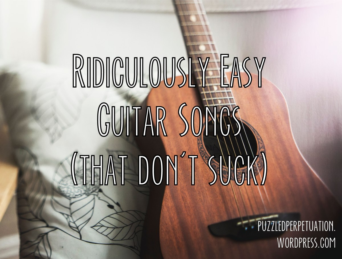 Ridiculously easy guitar songs that don't suck